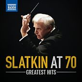 Slatkin at 70: Greatest Hits by Various Artists