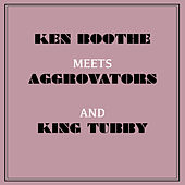 Ken Boothe Meets Aggrovators and King Tubby de Ken Boothe