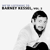 We're Listening to Barney Kessel, Vol. 2 by Barney Kessel