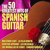 The 50 Greatest Hits of Spanish Guitar by Various Artists