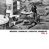Boozin', Gamblin', Cheatin', Ramblin', Vol. 8 von Various Artists