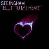 Tell It to My Heart de Ste Ingham