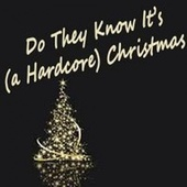 Do They Know It's (A Hardcore) Christmas by Various Artists