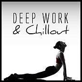 Deep Work & Chillout by Various Artists