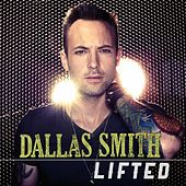 Lifted by Dallas Smith