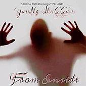 From Inside de Young Slugga