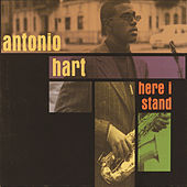 Here I Stand by Antonio Hart