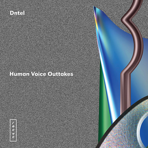 Human Voice Outtakes by Dntel