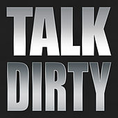 Talk Dirty to Me by Hip Hop's Finest