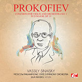 Prokofiev: Concerto for Violin and Orchestra No. 1 in D Major, Op. 19 (Digitally Remastered) by Vassily Sinaisky