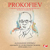 Prokofiev: Concerto for Piano and Orchestra No. 1 in D-Flat Major, Op. 10 (Digitally Remastered) by Alexander Dmitriev