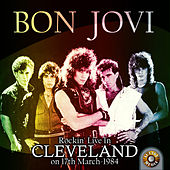 Rockin' Live in Cleveland on 17th March, 1984 by Bon Jovi