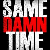 Same Damn Time - Single by Hip Hop's Finest