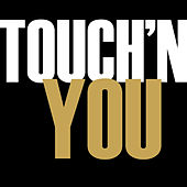 Touch'N You - Single by Hip Hop's Finest
