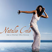 Ask A Woman Who Knows by Natalie Cole