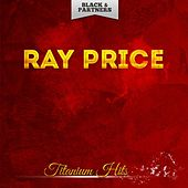 Titanium Hits by Ray Price