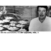 We're Listening To Iry Lejeune, Vol. 1 by Iry LeJeune