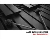 Jazz Classics Series: Max Roach (Live) de Max Roach