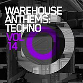 Warehouse Anthems: Techno Vol. 14 - EP de Various Artists