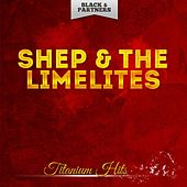 Titanium Hits de Shep and the Limelites