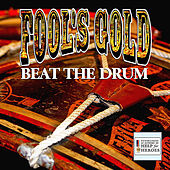 Beat the Drum de Fool's Gold