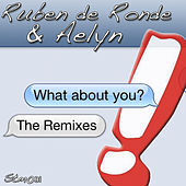 What About You (The Remixes) von Ruben de Ronde