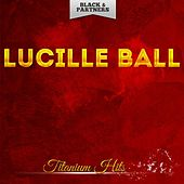 Titanium Hits by Lucille Ball