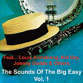 The Sounds of the Big Easy - Vol. 1 (feat. Louis Armstrong, Kid Ory, Johnny Dodds & Others) by Various Artists