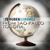 From Sao Paulo To Sofia by Ruben de Ronde