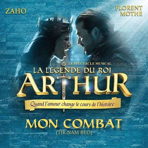 Mon combat (Tir nam beo ; La légende du Roi Arthur) by Zaho
