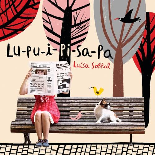 Lu-Pu-I-Pi-Sa-Pa by Luisa Sobral