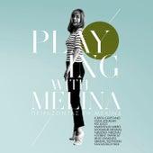 Playing With Melina / Pirazodas Ti Melina [Πειράζοντας Τη Μελίνα] von Melina Mercouri (Μελίνα Μερκούρη)