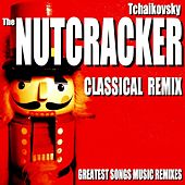 Tchaikovsky: The Nutcracker Classical Remix (Greatest Songs Music Remixes) by Blue Claw Philharmonic