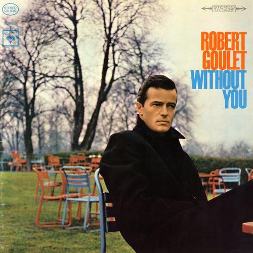Without You de Robert Goulet