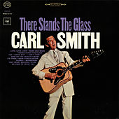 There Stands the Glass de Carl Smith