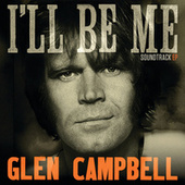 Glen Campbell: I'll Be Me by Various Artists