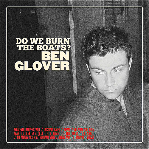 Do We Burn the Boats? by Ben Glover