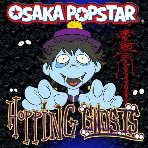 Hopping Ghosts by Osaka Popstar