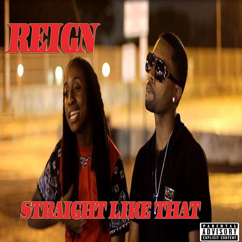 Straight Like That by Reign