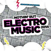 Nothin' but Electro Music 2014 by Various Artists