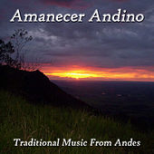 Traditional Music From Andes - Amanecer Andino de Various Artists