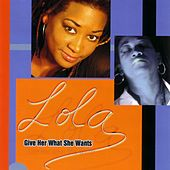 Give Her What She Wants by Lola