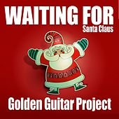 Waiting for Santa Claus de Golden Guitar Project