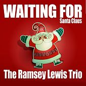Waiting for Santa Claus de Ramsey Lewis