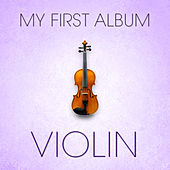 Violin: My First Album by Various Artists