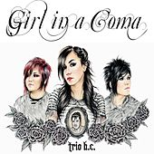 Trio B.C. by Girl In A Coma