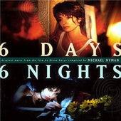 6 Days 6 Nights by Michael Nyman