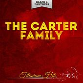 Titanium Hits by The Carter Family