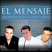 El Mensaje Grandes Voces Cristianas by Various Artists