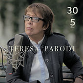 30 Años + 5 Días de Teresa Parodi